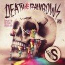 The S - Death & Rainbows (Original Mix)
