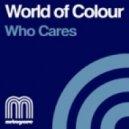 World of Colour - Who Cares (Christian Alvarez Remix)