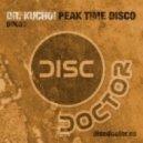 Dr. Kucho! - Peak Time Disco (Original Mix)