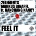 Markus Binapfl aka BIG WORLD, Nanchang Nancy, 2Elements - Feel It (Boris Roodbwoy, Ezzy Safaris Remix)