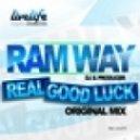 Ram Way - Real Good Lucky (Original Mix)