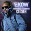 Ekow ft Snoop Dogg & Kylian Ma - Closer (Firebeatz Extended)