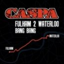 Caspa - Fulham 2 Waterloo (Emalkay Remix)