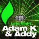 Adam K, Addy - Late Night (Criss Wave Pro-Aggressive Mix)