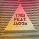 TMS  - I Need You (feat. Jigga - ShockOne Remix)