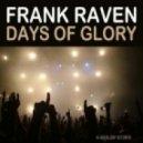 Frank Raven - Days Of Glory (Short Mix)