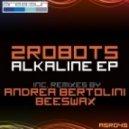 2Robots - Alkaline (Andrea Bertolini Rem