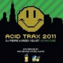 DJ Pierre & Green Velvet & Phuture - Acid Trax 2011 (Original 2011 Mix)