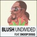 Blush Feat. Snoop Dogg - Undivided (Morgan Page Extended Remix)