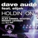 Dave Aude feat.  Elijah - Holdin On (Aude & Garcia Remix)