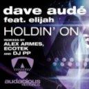 Dave Aude feat.  Elijah - Holdin On (Manny Lehman Remix)