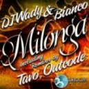 Dj Wady and Bianco - Milonga (Original Mix)