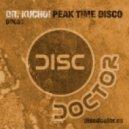 Dr. Kucho! - Peak Time Disco (Funky Truckerz remix)