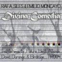 Rafa Siles and Emilio Moncayo - Divina Comedia (Birdcage Remix)