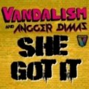 Vandalism & Anger Dimmas - She Got It (Raul Angel remix)
