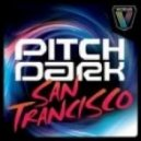 Pitch Dark - San Trancisco (Club Mix)