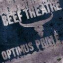 Beef Theatre - Optimus Prime (Kisbeat Remix)