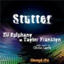 Dj Epiphany & Taylor Franklyn - Stutter (Chrizz Luvly Remix)