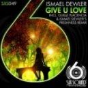 Ismael Dewler - Give U Love (Guille Placencia Remix)