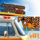 Journeyman & Barrcode - Positive Vibes (Original Mix)