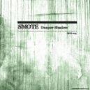 Smote - Deeper Shadow (Original Mix)