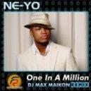 Ne-Yo - One In A Million (Dj Max Maikon Booty Mix)