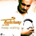 Tiddey feat. Lyck - Keep Waiting (Extended Mix)