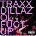 Traxx Dillaz - Ol Fuct Up!