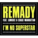 Remady & Lumidee Feat. Chase - I\'m No Superstar (Radio Mix)