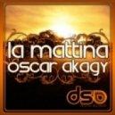 Oscar Akagy - La Mattina -(Original Mix)