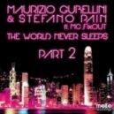 Maurizio Gubellini & Stefano Pain feat. Mc Fixout - The World Never Sleeps (Mattias Remix)