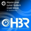 Hoyaa pres. Lunar System - Cold Wave (Suncatcher Remix)