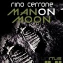 Rino Cerrone - Man On Moon (Original Mix)