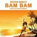 Sister Nancy - Bam Bam (Badboys Brothers Remix)