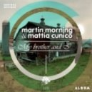 Martin Morning & Mattia Cunico - Wanna Be