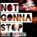 Stupid Fresh & Stellar MC - Not Gonna Stop (Dj Denise Remix)