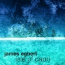 James Egbert - Isle Of Capri (Original Mix)