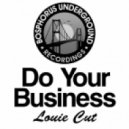 Louie Cut - Do Your Business (Original Mix)