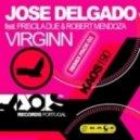 Jose Delgado ft Priscila Due & Robert Mendoza - Virginn (Magnetix Project & N.Dave Remix)