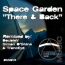 Space Garden - There & Back (Original Mix)
