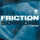 Friction - Someone (feat. Mcclean)