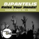 DJ Pantelis - Raise your hands (ACK vs john de mark remix)