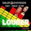 Dj Rocchound - Louder (Extended Mix)