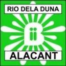 Rio Dela Duna - Alacant (A.C.N. Remix)