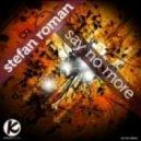 Stefan Roman - Say No More (Stefan Lazarevic Remix)