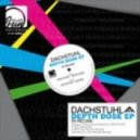 Dachstuhl - Depth Dose (Original Mix)