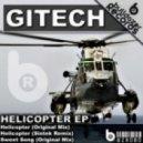 Gitech - Helicopter (Original Mix)