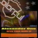 Alexander One - Open Your Mind (Original Mix)