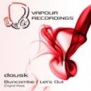 Dousk - Let\'s Out (Original Mix)