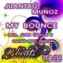 Juantxo Munoz - My Bounce (Joan Garcia & Oscar Wild Remix)